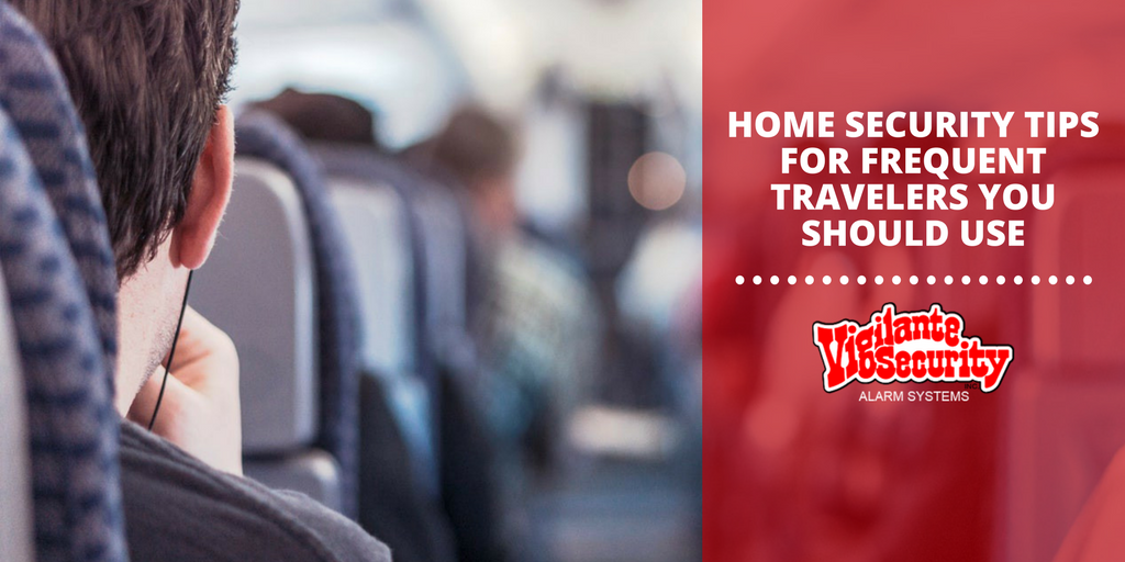 Home Security Tips for Frequent Travelers you Should Use
